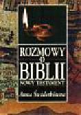 Świderkówna Anna - Rozmowy o Biblii. Nowy Testament.