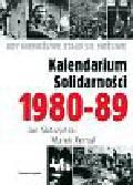 SKÓRZYŃSKI JAN, PERNAL MAREK - GDY NIEMOŻLIWE STAŁO SIĘ MOŻLIWE. KALENDARIUM SOLIDARNOŚCI 1980-89
