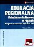 Walkowiak Wanda - Edukacja regionalna.Dziedzictwo kulturowe w regionie