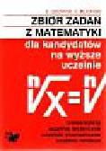 Gdowski Bogusław i inni - Zbiór zadań z matematyki dla kandydatów na  wyższe uczelnie