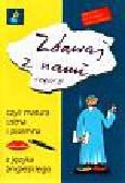 Jaworska-Nawrot Danuta - Zdawaj z nami 2 czyli matura ustna i pisemna z języka angielskiego