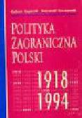 Kupiecki R., Szczepanik K. - Polityka zagraniczna Polski 1918-1994