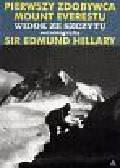 Hillary Edmund - Pierwszy zdobywca Mount Everestu.Widok ze szczytu