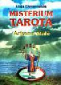 Chrzanowska Alicja - Misterium tarota. Arkana Małe