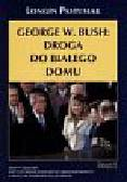 Pastusiak Longin - George W.Bush : Droga do Białego Domu