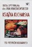 Kwaśniewski Jan - Książka kucharska-Dieta optymalna-700 przepisów