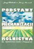 Buliński Jerzy, Miszczak Maciej - Podstawy mechanizacji rolnictwa