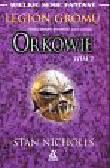 Nicholls Stan - Orkowie t.2 Legion gromu