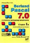 Marciniak Andrzej - Borland Pascal 7.0 z elemaentami programowania