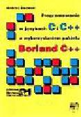 Zalewski Andrzej - Programowanie w językach C i C++ z wykorzystaniem Pakietu Borland C++