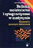 Bala Jerzy (pod redakcją) - Badania molekularne i cytogenetyczne w medycynie.