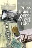 Skodlarski Janusz - Zarys historii gospodarki Polski