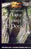 Warszewski Roman - Tajna misja El Dorado