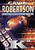 Robertson Gavin - K. Życie i śmierć