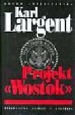 Largent Karl - Projekt 'Wostok'