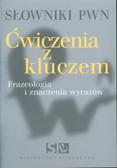 Pędzich Barbara - Słowniki PWN. Ćwiczenia z kluczem. Frazeologia i znaczenia wyrazów