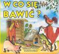 Tarkowski Cezary Piotr - W co się bawić /op.tw./
