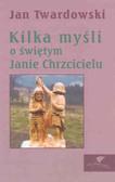 Twardowski Jan - Kilka myśli o świętym Janie Chrzcicielu