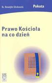 Glinkowski Benedykt - Prawo Kościoła na co dzień Pokuta