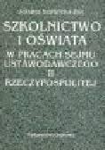 Szablicka-Żak J. - Szkolnictwo i oświata w pracach Sejmu Ustawodawczego II Rzeczpospolitej