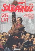 Praca zbiorowa - Solidarność 25 lat Nadzieja zwykłych ludzi
