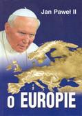 Jan Paweł II - Jan Paweł II o Europie