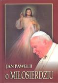 Jan Paweł II - Jan Paweł II o miłosierdziu
