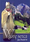 Jan Paweł II - W górę serca