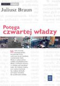 Braun - Potęga czwartej władzy media rynek..