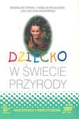Dymara Bronisława, Michałowski Stanisław, Wollman-Mazurkiewicz Lidia - Dziecko w świecie przyrody