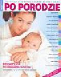 Praca zbiorowa - Po porodzie 100 pytań o zdrowie i urodę