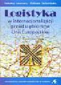 Elżbieta Gołembska (red.) - Logistyka w internacjonalizacji przedsiębiorstw w Unii Europejskiej