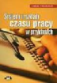 Tomasz Piwowarun - Systemy i rozkłady czasu pracy w przykładach