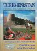 Bodio T. (red.) - Turkmenistan. Historia - społeczeństwo - polityka
