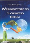 Jędrzejczyk Janusz Konrad - Wprowadzenie do duchowego śnienia