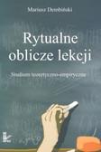 Dembiński Mariusz - Rytualne oblicze lekcji