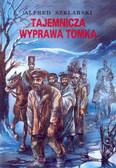 Szklarski Alfred - Tajemnicza wyprawa Tomka /Muza/
