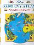 Praca zbiorowa - Szkolny atlas najmłodszych