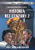Hausdorf Hartwig - Historia bez cenzury.Księga 2
