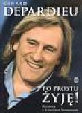 Depardieu Gerard - Po prostu żyję Rozmowy z Laurentem Neumannem