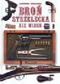 Praca zbiorowa - Ilustrowana encyklopedia Broń strzelecka XIX wieku