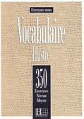 350 exercices Vocabulaire illustre Podr.śred.