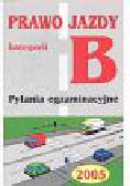 Prawo jazdy kat B Pytania egzaminacyjne 2005