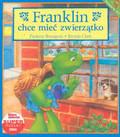 Bourgeois Paulette, Clark Brenda - Franklin chce mieć zwierzątko
