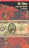 Clissold Tim - Mr China, czyli Amerykanin w Pekinie