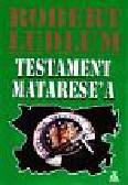 Ludlum Robert - Testament Matarese'a