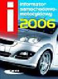 Praca zbiorowa - Informator samochodowo motocyklowy 2006
