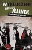 Jelinek Elfriede - Wykluczeni