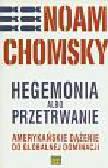 Chomsky Noam - Hegemonia albo przetrwanie