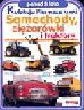 Praca zbiorowa - Kolekcja pierwsze kroki Samochody ciężarówki i traktory